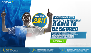 Coral go 28/1 for a goal scored in Man City v Spurs
